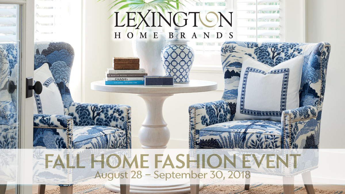 FALL HOME FASHION EVENT Save 10%* on already reduced trade pricing on Lexington, Tommy Bahama Home, Tommy Bahama Outdoor Living, Barclay Butera and Sligh