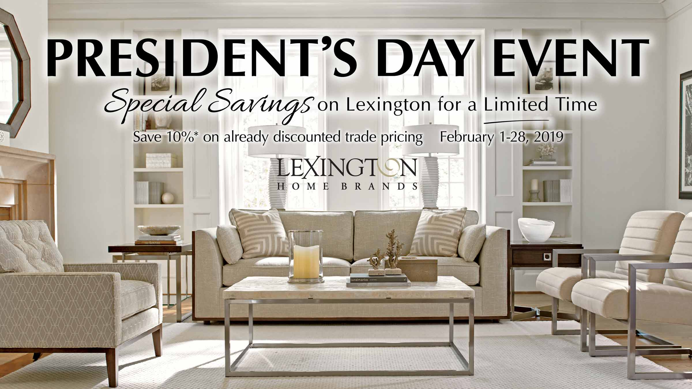 Special savings on Lexington for a limited time at IDS. February 1-28, 2019
