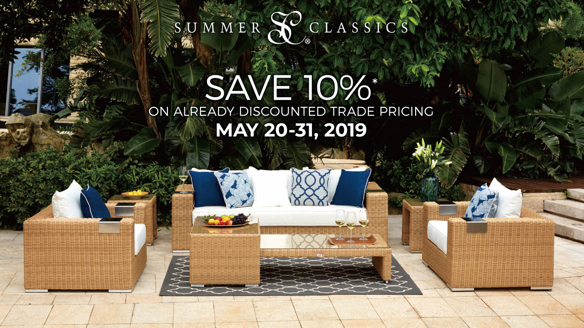Summer Classics : SAVE 10%* ON ALREADY DISCOUNTED TRADE PRICING MAY 20-31, 2019